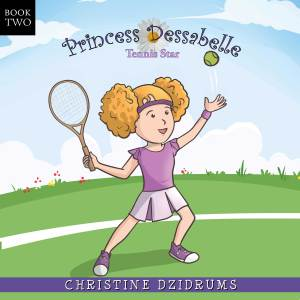 Princess Dessabelle: Tennis Star
